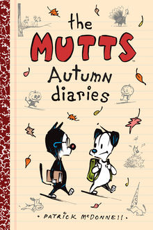 The Mutts Autumn Diaries, Patrick McDonnell