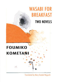 Wasabi for Breakfast, Foumiko Kometani