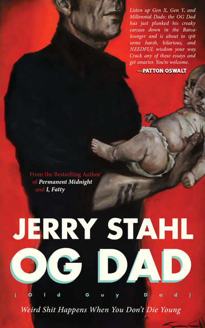Old Guy Dad, Jerry Stahl