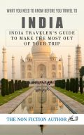 What You Need to Know Before You Travel to India, The Non Fiction Author