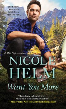 Want You More, Nicole Helm