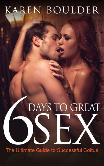 6 Days to Great Sex, Karen Boulder