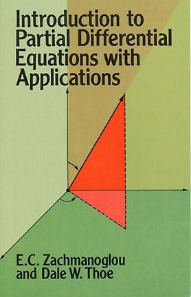 Introduction to Partial Differential Equations with Applications, Dale W.Thoe, E.C.Zachmanoglou
