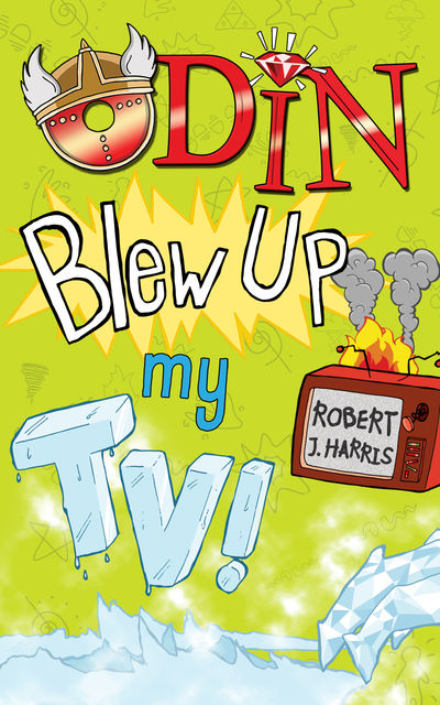 Odin Blew Up My TV, Robert Harris