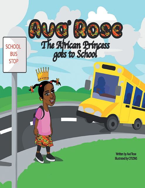 Ava' Rose the African Princess Goes to School, Ava Rose, Citizins