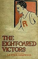 The Eight-Oared Victors: A Story of College Water Sports, Lester Chadwick