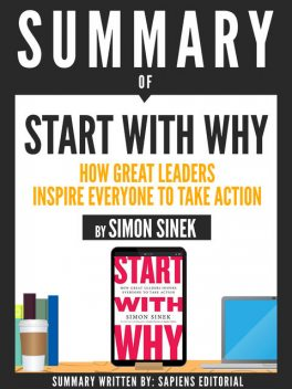 """Summary Of """"Start With Why: How Great Leaders Inspire Everyone To Take Action – By Simon Sinek"""", GrupCETT"""