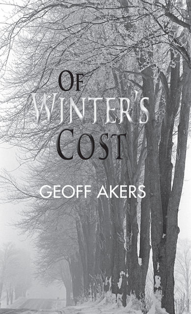 Of Winter's Cost, Geoff Akers