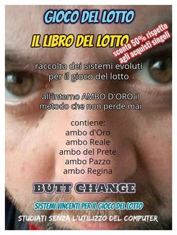 Il libro del lotto, Butt Change