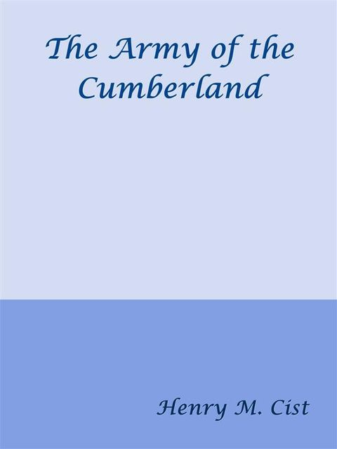 The Army of the Cumberland, Henry Martyn Cist