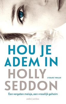 Hou je adem in, Holly Seddon