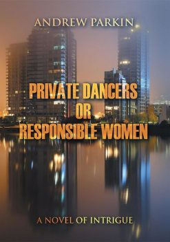 Private Dancers or Responsible Women, Andrew Parkin