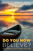 Do You Now Believe, Pamela E. Hedrick