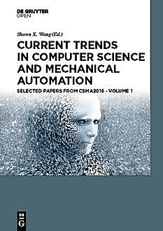 Current Trends in Computer Science and Mechanical Automation Vol.1, Shawn Wang