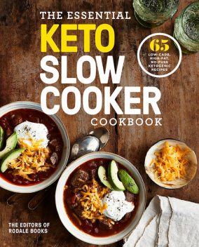 The Essential Keto Slow Cooker Cookbook, Editors of Rodale Books