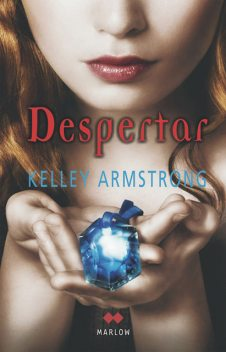 Despertar, Kelley Armstrong