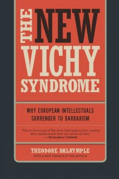 The New Vichy Syndrome, Theodore Dalrymple