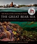 The Great Bear Sea, Ian McAllister, Nicholas Read