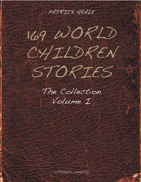 169 World Children Stories: The Collection – Vol. 1, Patrick Healy