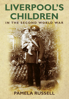 Liverpool's Children in the Second World War, Pamela Russell