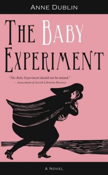 The Baby Experiment, Anne Dublin