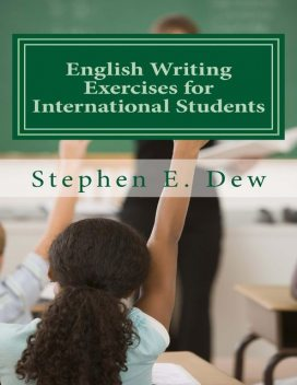 English Writing Exercises for International Students, Stephen E.Dew