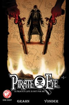 Pirate Eye A Pirate's Life is not for me, Josiah Grahn