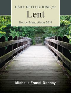 Not By Bread Alone, Michelle Francl-Donnay