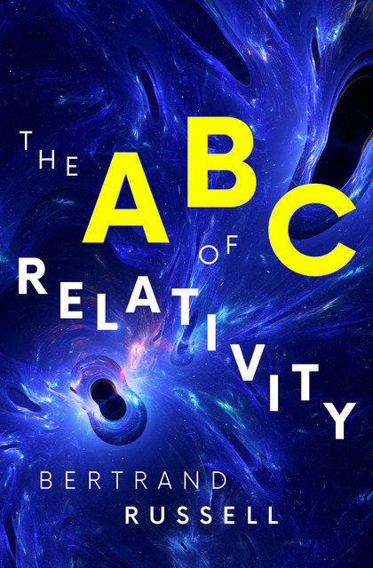 The ABC of Relativity, Bertrand Russell