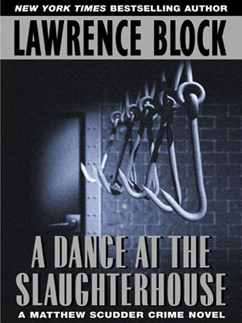 A Dance at the Slaughterhouse, Lawrence Block