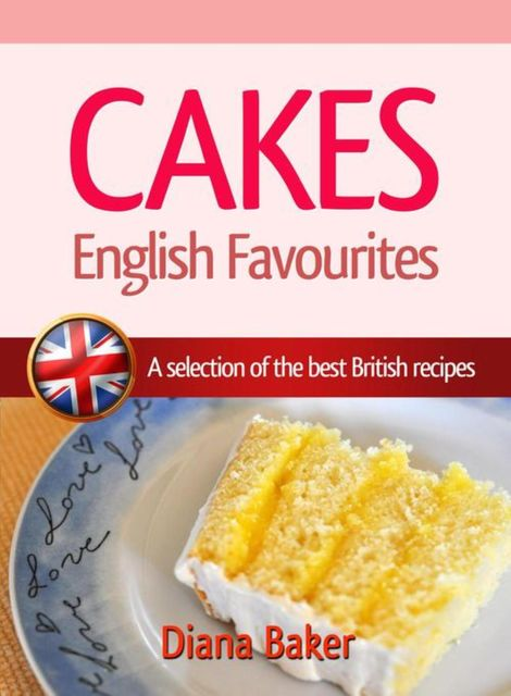 Cakes – English Favourites, Diana Baker