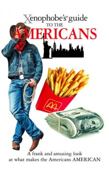 The Xenophobe's Guide to the Americans, Stephanie Faul