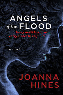 Angels of the Flood, Joanna Hines