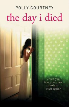 The Day I Died, Polly Courtney
