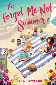 The Forget-Me-Not Summer, Leila Howland