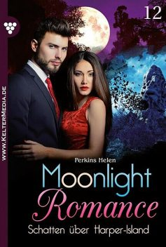 Moonlight Romance 12 – Romantic Thriller, Helen Perkins