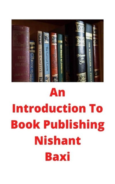 An Introduction To Book Publishing, Nishant Baxi