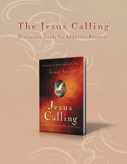 The Jesus Calling Discussion Guide for Addiction Recovery, Sarah Young