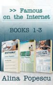 Famous on the Internet Books 1–3, Alina Popescu