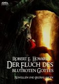 DER FLUCH DES BLUTROTEN GOTTES, Robert E.Howard