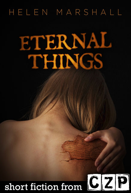 Eternal Things, Helen Marshall