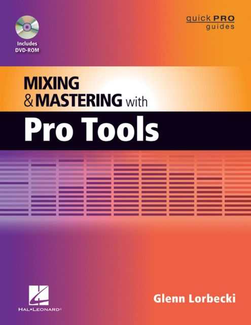 Mixing and Mastering with Pro Tools, Glenn Lorbecki