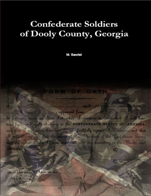 Confederate Soldiers of Dooly County, Georgia, M.Secrist