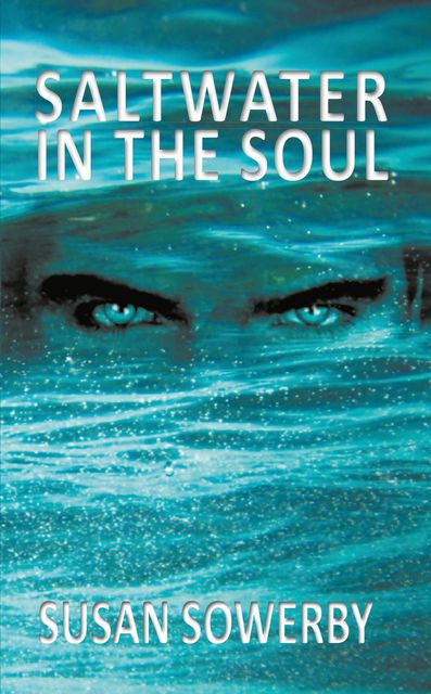Saltwater in the soul, Susan Sowerby