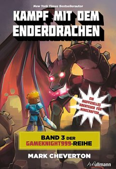 Kampf mit dem Enderdrachen: Band 3 der Gameknight999-Serie, Mark Cheverton