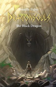 Dragon Souls #1: The Black Dragon, Pernille Eybye