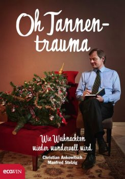 Oh Tannentrauma, Christian Ankowitsch, Manfred Stelzig