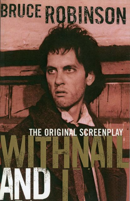 Withnail and I, Bruce Robinson