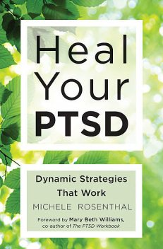 Heal Your PTSD, Michele Rosenthal