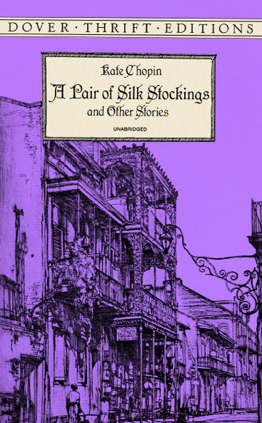 A Pair of Silk Stockings, Kate Chopin